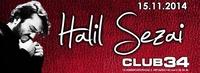 Halil Sezai /Canli - ilk defa Club34´de sizlerle olacak