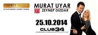 Murat Uyar feat Zeynep Dizdar@Club 34