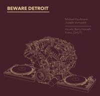 Beware Detroit@Conrad Sohm