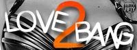 Love 2 Bang