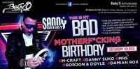 Sanny Deejays - Bad Mother**cking Birthday@Baby'O