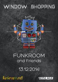 Window Shopping - Funkroom and friends@Club Auslage