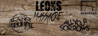 Live Leons Massacre & Against Our Burial & All Your Sorrows@Bergwerk