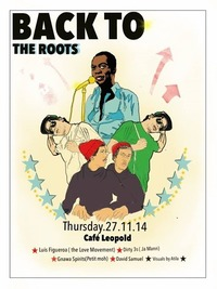 Back To The Roots@Café Leopold
