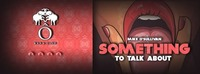 Something - to talk about