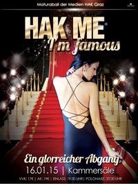 HAK me Im famous - Ein glorreicher Abgang - Maturaball HAK Graz