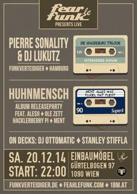 Pierre Sonality & Dj Lukutz / Huhnmensch Album Releaseparty presented by Fear le Funk@Einbaumöbel - 1bm