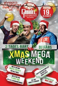X-Mas Mega Weekend Part I  @Gabriel Entertainment Center