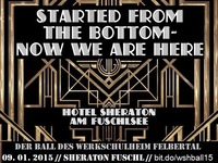 Started from the Bottom - Now we are Here!@Sheraton Jagdhof Fuschl