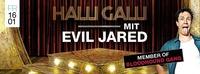 Halli Galli mit Evil Jared@Shake
