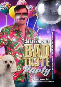 Bad Taste Party@Weberknecht