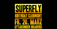 Superfly Birthday Clubnight 2015