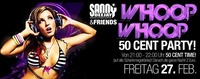 Whoop Whoop - 50 Cent Night@Baby'O
