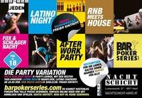 BarPokerSeries / Fox & Schlager / Latino Night / RnB meets House@Nachtschicht