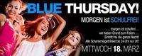 Blue Thursday - Morgen ist Schulfrei@Bollwerk