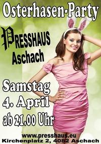 Osterhasen Party@Presshaus Aschach