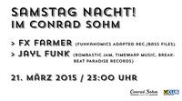 Samstag Nacht mit Fxfarmer und Jayl Funk@Conrad Sohm
