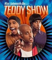 Die Teddy Show - Was labersch Du...@Wiener Stadthalle