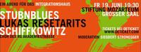 Ein Abend für das Integrationshaus - Stubnblues, Lukas Resetarits, Schiffkowitz