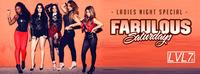 Fabulous Saturdays - Ladies Night Special