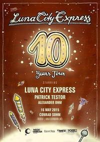 Luna City Express - 10 Years Tour@Conrad Sohm