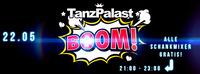 Boom & Die Nacht deinen Lebens@Tanzpalast