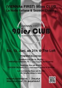 90ies Club: La Notte Italiana & Loft Season Closing!