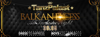 Balkan Excess - All Inclusive Night  Tanzpalast