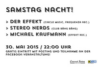 Samstag Nacht mit Der Effekt, Stereo Nerds & Michael Kaufmann@Conrad Sohm