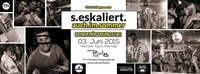 s.eskaliert.auch.im.sommer / Special Opening