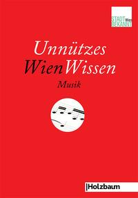 Buchpräsentation: Unnützes WienWissen Musik@Galerie der Komischen Künste