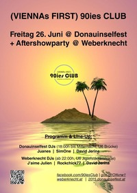 90ies Club @ Donauinselfest & Aftershowparty @ Weberknecht!