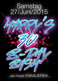 Harrys B-Day Bash 30er