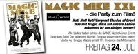 Magic Mike XXL - die Party zum Film@Bollwerk Liezen