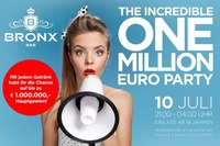 $ The Incredible One Million Euro Party $@Bronx Bar