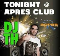 TONIGHT DJ TH@ Apres Club@Apres Club