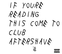 If youre reading this come to club aftershave@Aftershave Club