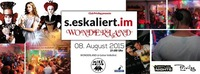 S.eskaliert.im.wonderland  08.08.  Golser Volksfest