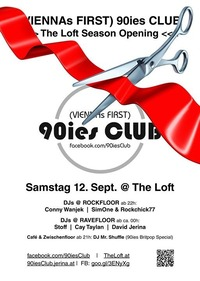 90ies Club: The Loft Season Opening@Viennas First 90ies Club