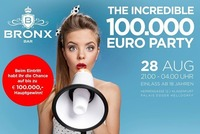 The Incredible 100.000 Euro Party II@Bronx Bar