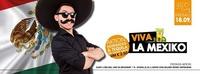 Viva la Mexiko