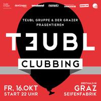 Teubl Clubbing@Seifenfabrik Veranstaltungszentrum Graz