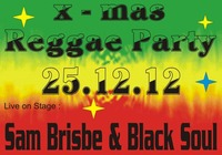 x-mas Reggae Party  l  i  v  e  Mr. Sam Brisbe & Black Soul