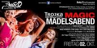 MAGIC MÄDELSABEND! presented by TROJKA CLUB TOUR@Baby'O