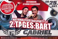 ►►►► NATIONALFEIERNACHT mit 2:TAGES:BART◄◄◄◄@Gabriel Entertainment Center