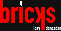 Bricks - lazy dancebar@Bricks - lazy dancebar