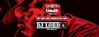 Golden Times pres. DJ LORD (Public Enemy/US) & FM4 Tribe Vibes Soundsystem Tour@The Loft