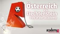 Österreich - Liechtenstein +++ Die EM-Quali LIVE in der academy!@academy Cafe-Bar