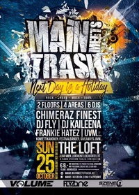Main meets Trash@The Loft