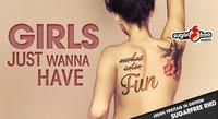 GIRLS JUST WANNA HAVE FUN - der FREITAG für Mädl´s im SUGARFREE!
